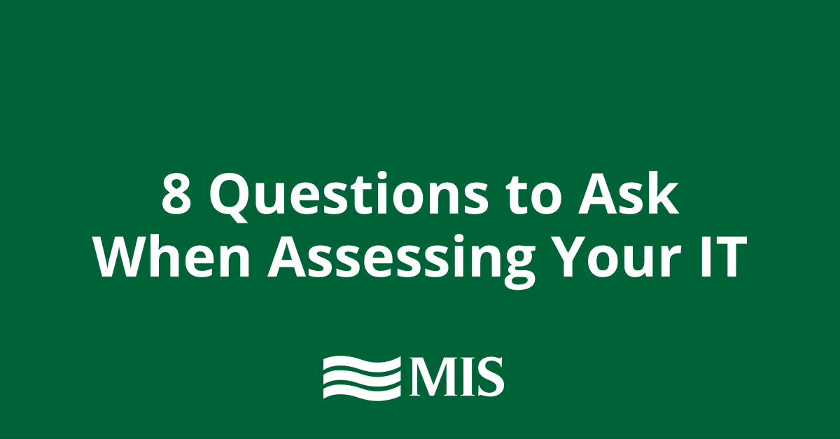 8 Questions to Ask When Assessing Your IT